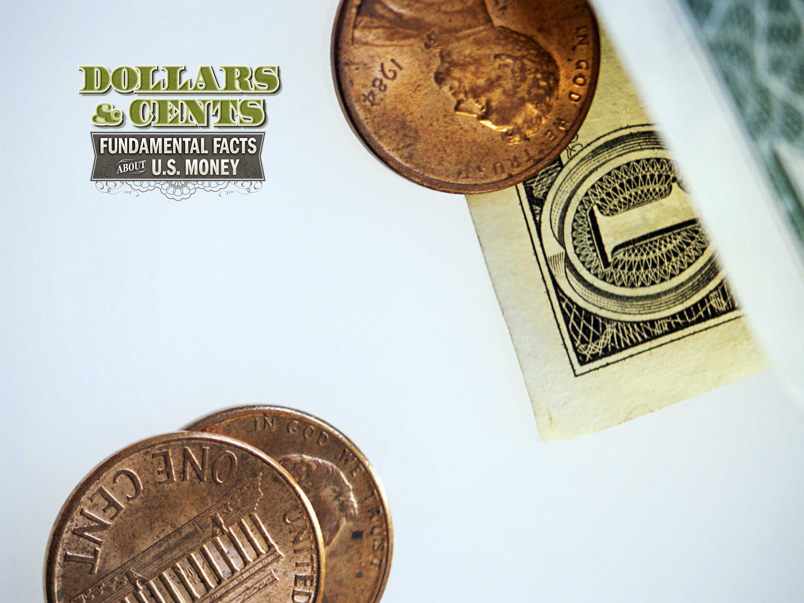 Dollars & Cents: Fundamental Facts About U S  Money