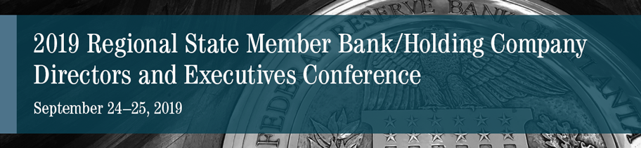 2019 Regional State Member Bank/Holding Company Directors and Executives Conference