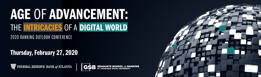 Banner for the 2020 Banking Outlook Conference: Age of Advancement - The Intricacies of a Digital World on February 27, 2020