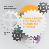 Financial Markets Conference: Tuning Financial Regulation for Stability and Efficiency - April 15–16, 2014