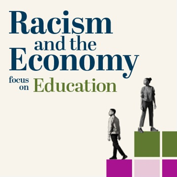Racism and the Economy series: Focus on Education imagery