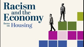 Racism and the Economy: Focus on Housing - March 1, 2021 branding