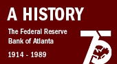 A History of the Federal Reserve Bank of Atlanta, 1914-1989